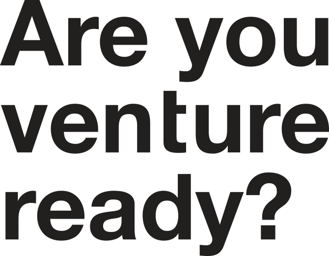 Are you venture ready?